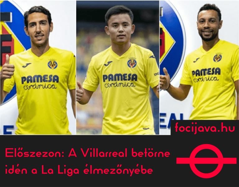 Előszezon: a Villarreal betörne idén a La Liga élmezőnyébe