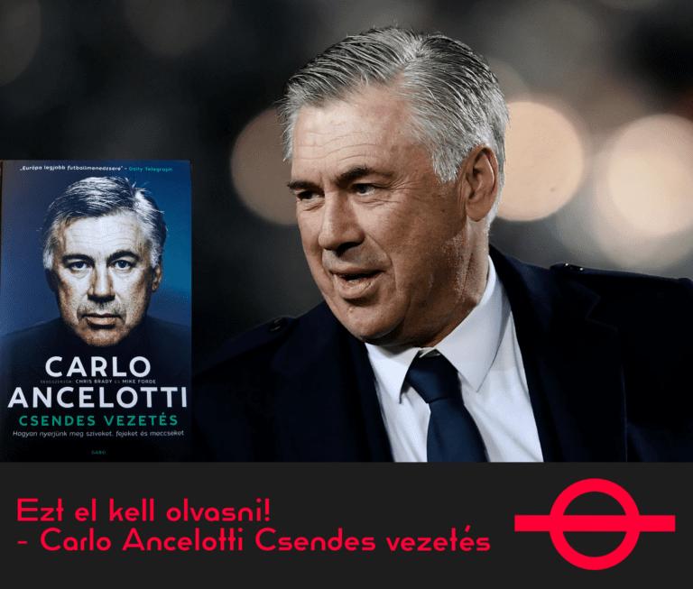 Ezt el kell olvasni! – Carlo Ancelotti Csendes vezetés
