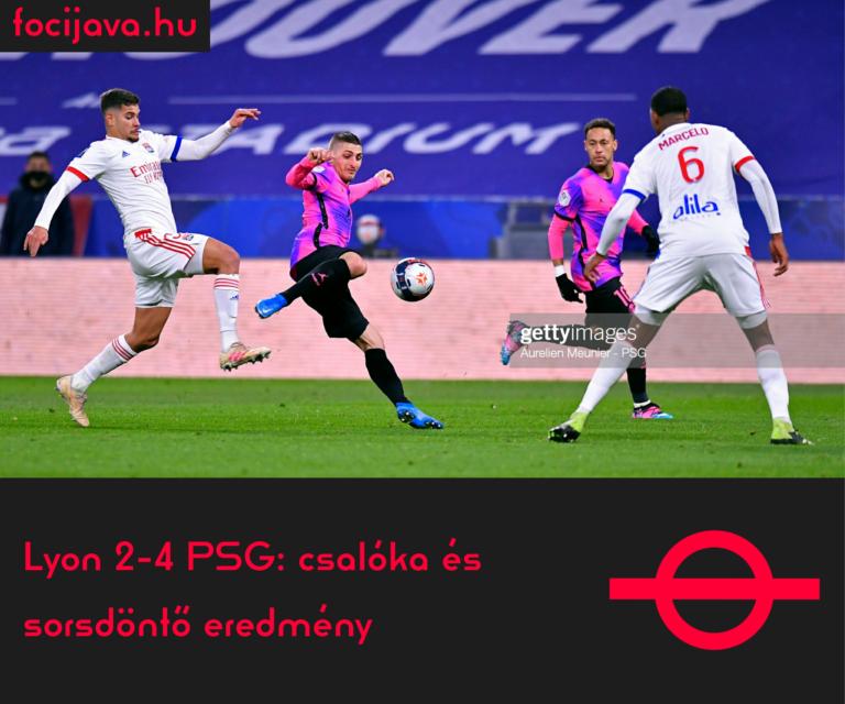 Lyon 2-4 PSG: csalóka és sorsdöntő eredmény