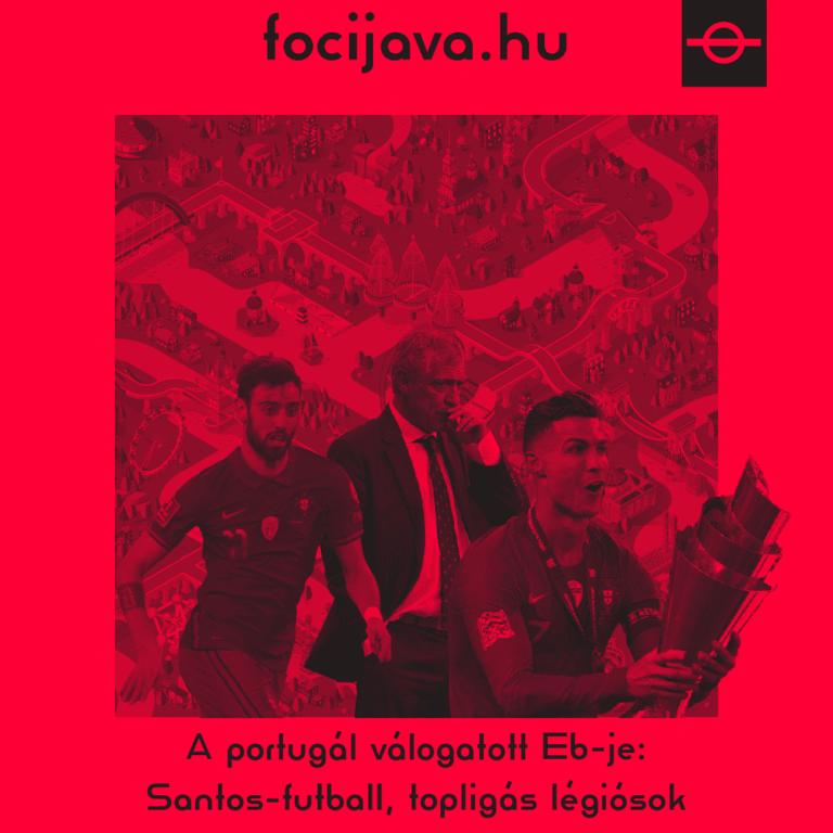 A portugál válogatott Eb-je:  Santos-futball, topligás légiósok