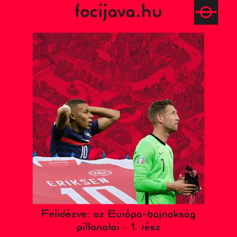 Felidézve: az Európa-bajnokság pillanatai – 1. rész