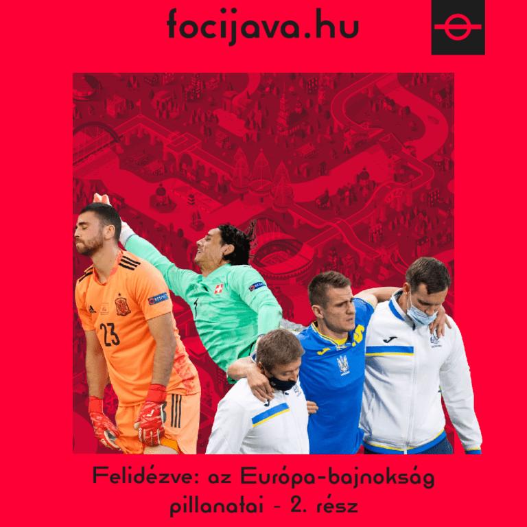 Felidézve: az Európa-bajnokság pillanatai – 2. rész