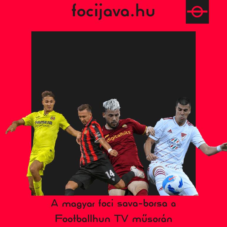 A magyar foci sava-borsa a Footballhun TV műsorán