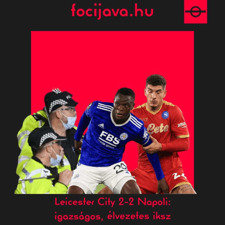 Leicester City 2-2 Napoli: igazságos, élvezetes iksz