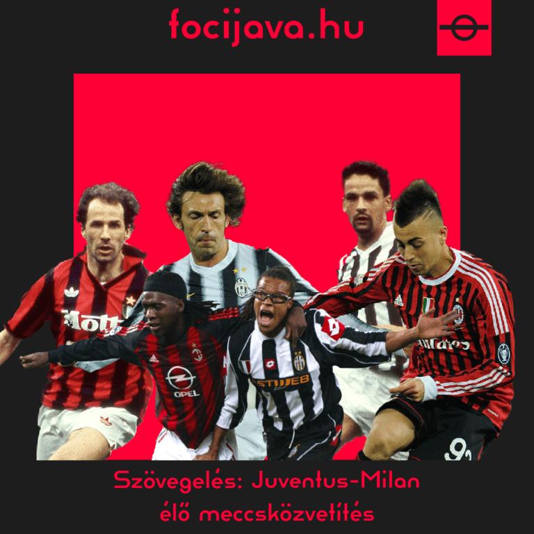 Szövegelés: Juventus 1-1 Milan meccsközvetítés