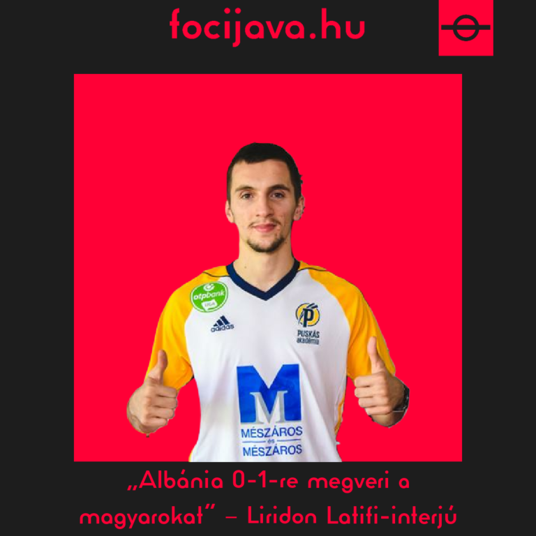 """""""Albánia 0-1-re megveri a magyarokat"""" – Liridon Latifi-interjú"""